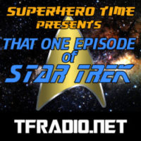 "Superhero Time Presents: That One Episode of Star Trek: ""Message In A Bottle"""