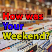 How Was Your Weekend 012: Music that we love